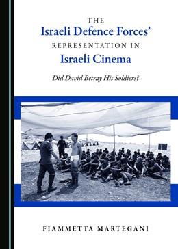 Abbildung von Martegani | The Israeli Defence Forces' Representation in Israeli Cinema | 2017 | Did David Betray His Soldiers?