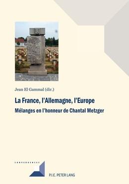 Abbildung von El Gammal | La France, l'Allemagne, l'Europe | 2017 | Mélanges en l'honneur de Chant... | 89