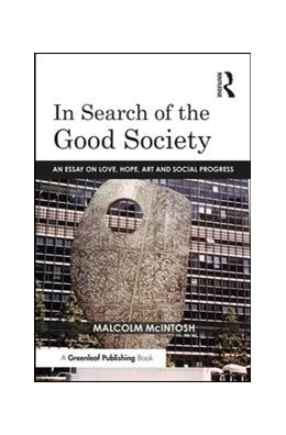 Abbildung von McIntosh | In Search of the Good Society | 2017 | Love, Hope and Art as Politica...