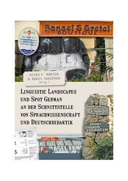 Abbildung von Marten / Saagpakk | Linguistic Landscapes und Spot German an der Schnittstelle von Sprachwissenschaft und Deutschdidaktik | 2017