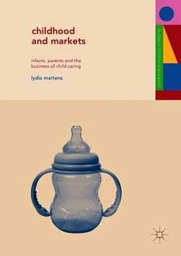Abbildung von Martens   Childhood and Markets   2018   Infants, Parents and the Busin...