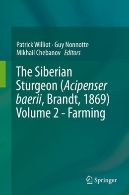 Abbildung von Williot / Nonnotte / Chebanov | The Siberian Sturgeon (Acipenser baerii, Brandt, 1869) Volume 2 - Farming | 2018