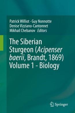 Abbildung von Williot / Nonnotte / Vizziano-Cantonnet / Chebanov | The Siberian Sturgeon (Acipenser baerii, Brandt, 1869) Volume 1 - Biology | 2018