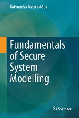 Abbildung von Matulevicius | Fundamentals of Secure System Modelling | 2017