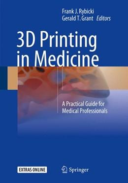 Abbildung von Rybicki / Grant | 3D Printing in Medicine | 1. Auflage | 2017 | beck-shop.de