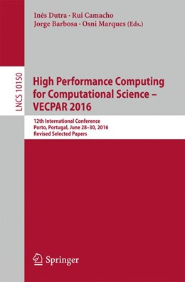 Abbildung von Dutra / Camacho / Barbosa / Marques | High Performance Computing for Computational Science - VECPAR 2016 | 2017 | 12th International Conference,...