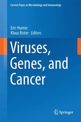 Abbildung von Hunter / Bister | Viruses, Genes, and Cancer | 1. Auflage | 2017 | beck-shop.de