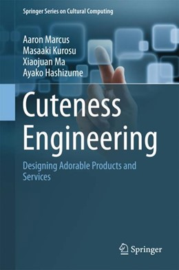 Abbildung von Marcus / Ma / Kurosu | Cuteness Engineering | 2017 | Designing Adorable Products an...