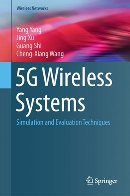 Abbildung von Yang / Xu / Shi | 5G Wireless Systems | 2017 | Simulation and Evaluation Tech...