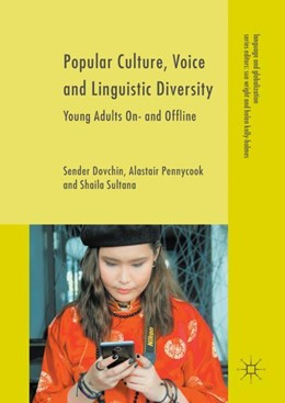 Abbildung von Dovchin / Pennycook / Sultana | Popular Culture, Voice and Linguistic Diversity | 2017 | Young Adults On- and Offline