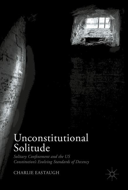 Unconstitutional Solitude | Eastaugh | 1st ed. 2017, 2017 | Buch (Cover)