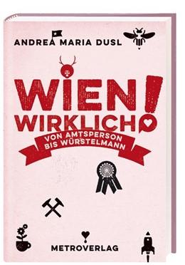 Abbildung von Dusl   Wien wirklich   1. Auflage   2017   beck-shop.de