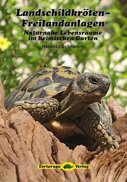 Abbildung von Schramm | Landschildkröten-Freilandanlagen | 2. Auflage | 2017 | Naturnahe Lebensräume im heimi...
