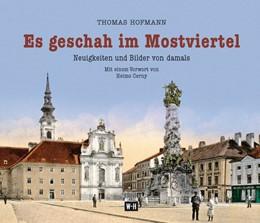 Abbildung von Hofmann | Es geschah im Mostviertel | 2017 | Neuigkeiten und Bilder von dam...