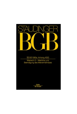 Abbildung von von Staudinger | J. von Staudingers Kommentar zum Bürgerlichen Gesetzbuch: Staudinger BGB - Buch 2: Recht der Schuldverhältnisse: BGB §§ 557-580a (Mietrecht 2 - Miethöhe und Beendigung des Mietverhältnisses) | 1. Auflage | 2017 | beck-shop.de