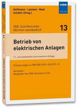 Abbildung von Hoffmann / Lantwin / Nied / Schäfer | Betrieb von elektrischen Anlagen | 11., neu bearbeitete und erweiterte Auflage | 2017 | Erläuterungen zu DIN VDE 0105-... | 13