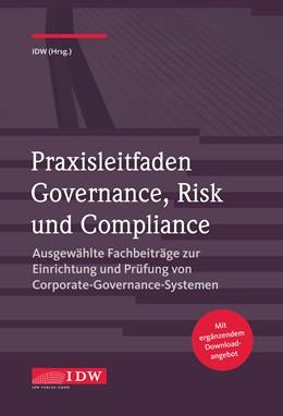 Abbildung von Institut der Wirtschaftsprüfer | Praxisleitfaden Governance, Risk und Compliance | 1. Auflage | 2017 | beck-shop.de