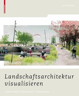 Abbildung von Mertens | Landschaftsarchitektur visualisieren | 2009 | Funktionen, Konzepte, Strategi...