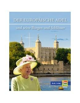 Abbildung von Wietzorek | Der Adel und seine Burgen und Schlösser in Europa | 1. Auflage | 2019 | beck-shop.de