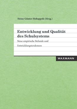 Abbildung von Holtappels | Entwicklung und Qualität des Schulsystems | 2017 | Neue empirische Befunde und En...