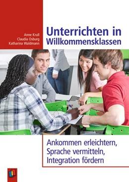 Abbildung von Krull / Osburg | Unterrichten in Willkommensklassen | 1. Auflage | 2017 | beck-shop.de