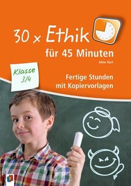 Abbildung von Kurt | 30x Ethik für 45 Minuten - Klasse 3/4 | 1. Auflage | 2017 | beck-shop.de