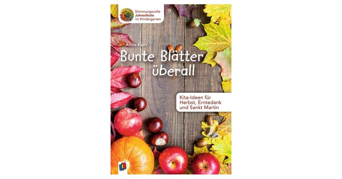 Kurt Bunte Blätter überall Kita Ideen Für Herbst Erntedank Und