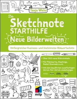Abbildung von Wehr | Die Sketchnote Starthilfe - Neue Bilderwelten | 2018 | Umfangreicher Business- und Sk...