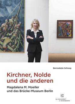 Abbildung von Schoog | Kirchner, Nolde und die Anderen | 2017 | Magdalena M. Moeller und das B...