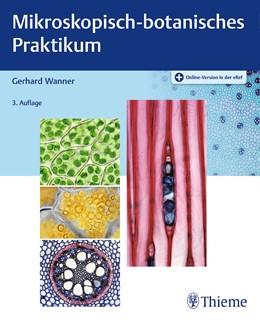 Abbildung von Wanner | Mikroskopisch-botanisches Praktikum | 3. Auflage | 2020 | beck-shop.de