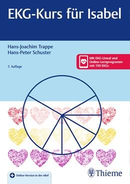 Abbildung von Trappe / Schuster | EKG-Kurs für Isabel | 7., überarbeitete Auflage. | 2017
