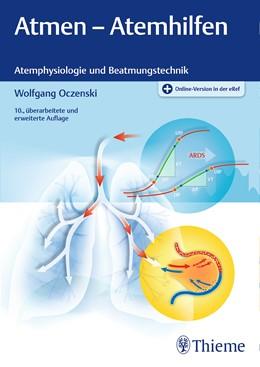 Abbildung von Oczenski   Atmen - Atemhilfen   10., überarbeitete und erweiterte Auflage.   2017   Atemphysiologie und Beatmungst...