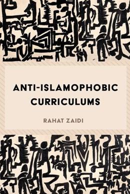 Abbildung von Zaidi | Anti-Islamophobic Curriculums | 2017