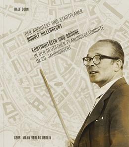 Abbildung von Dorn | Der Architekt und Stadtplaner Rudolf Hillebrecht | 2017 | Kontinuitäten und Brüche in de...