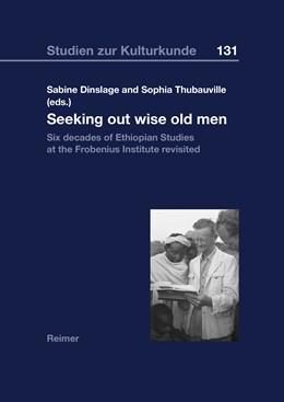 Abbildung von Dinslage / Thubauville / Abbink | Seeking out wise old men | 2017 | Six decades of Ethiopian Studi...