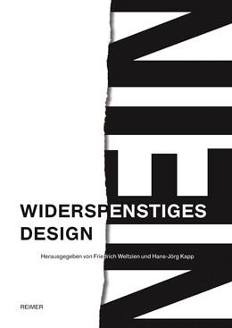 Abbildung von Weltzien / Kapp / Alexander   Widerspenstiges Design   2017   Gestalterische Praxis und gese...
