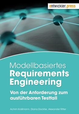 Abbildung von Krallmann / Dockter / Ritter | Modellbasiertes Requirements Engineering | Taschenbuchausgabe | 2017 | Von der Anforderung zum ausfüh...