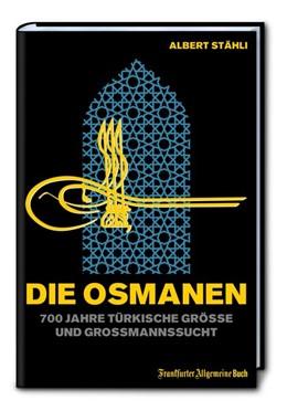Abbildung von Stähli | Die Osmanen | 1. Auflage | 2017 | beck-shop.de