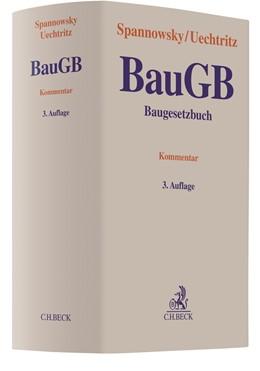 Abbildung von Spannowsky / Uechtritz | Baugesetzbuch: BauGB | 3. Auflage | 2018