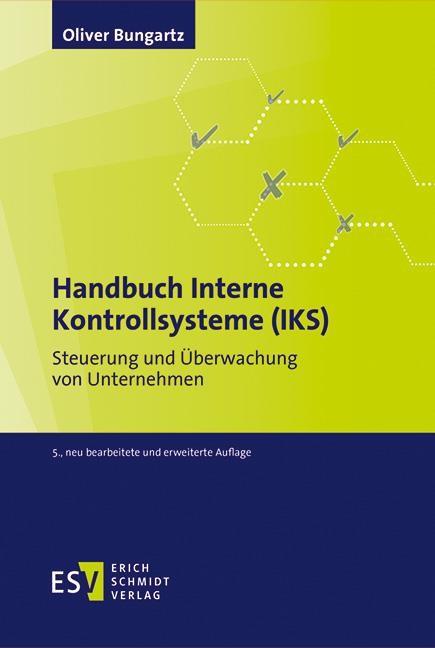 Handbuch Interne Kontrollsysteme (IKS) | Bungartz | 5., neu bearbeitete und erweiterte Auflage, 2017 | Buch (Cover)