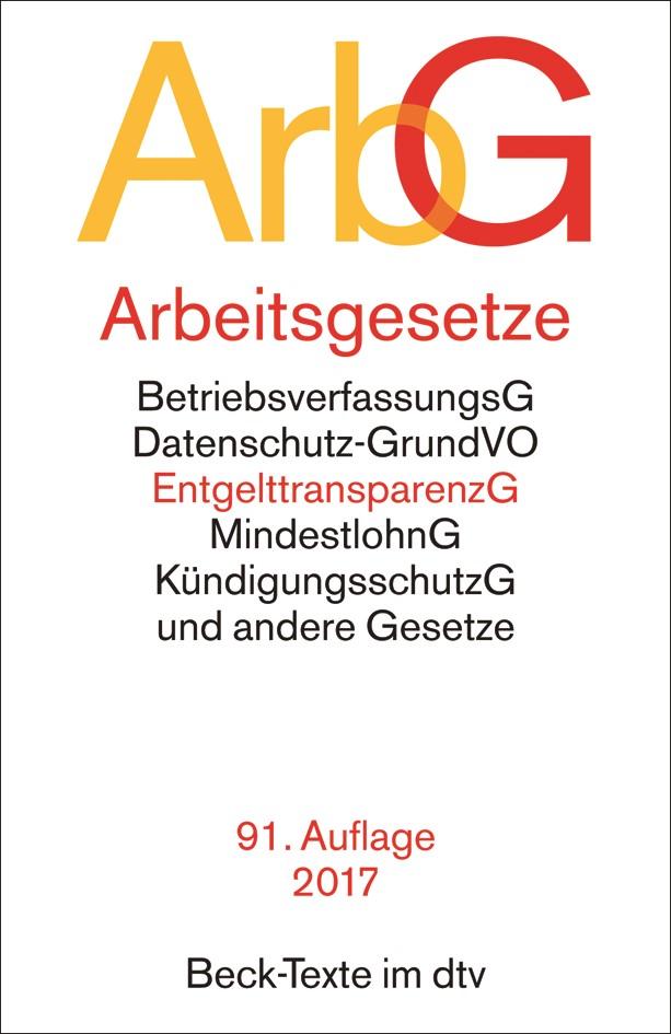 Arbeitsgesetze: ArbG | 91., neu bearbeitete Auflage, 2017 | Buch (Cover)