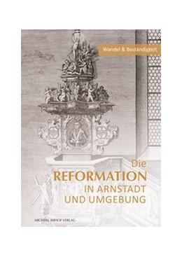 Abbildung von Sladeczek | Die Reformation in Arnstadt und Umgebung | 1. Auflage | 2017 | beck-shop.de