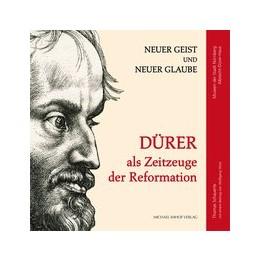 Abbildung von Schauerte   Dürer als Zeitzeuge der Reformation   2017   Neuer Geist und neuer Glaube