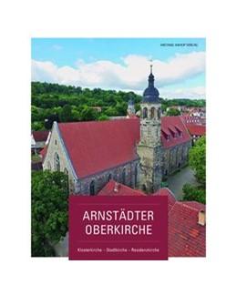 Abbildung von Sladeczek | Arnstädter Oberkirche | 1. Auflage | 2018 | beck-shop.de