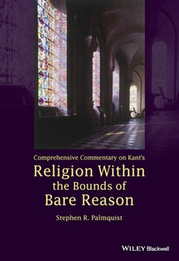 Abbildung von Palmquist | Comprehensive Commentary on Kant's Religion Within the Bounds of Bare Reason | 1. Auflage | 2021 | beck-shop.de