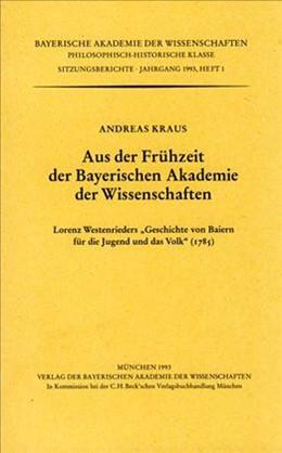 Abbildung von Kraus, Andreas | Aus der Frühzeit der Bayerischen Akademie der Wissenschaften | 1. Auflage | 1993 | Heft 1993/1 | beck-shop.de
