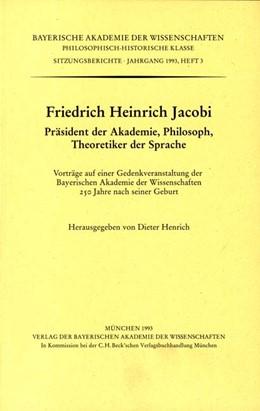 Abbildung von Henrich, Dieter | Friedrich Heinrich Jacobi Präsident der Akademie, Philosoph, Theoretiker der Sprache | 1994 | Vortäge auf einer Gedenkverans... | Heft 1993/3