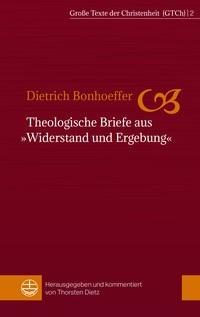 Theologische Briefe aus »Widerstand und Ergebung« | Bonhoeffer / Dietz, 2017 | Buch (Cover)