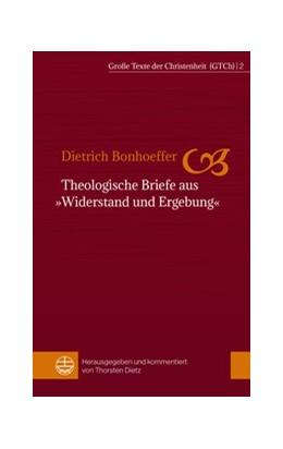 Abbildung von Bonhoeffer / Dietz | Theologische Briefe aus »Widerstand und Ergebung« | 2017