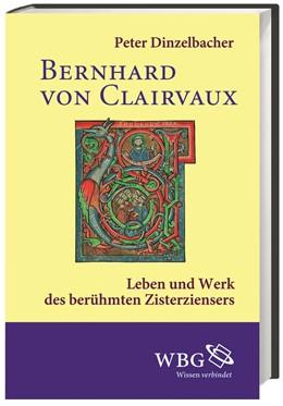 Abbildung von Dinzelbacher / Herde | Bernhard von Clairvaux | 2. Auflage | 2017 | beck-shop.de